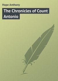 Книга The Chronicles of Count Antonio
