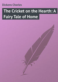 Книга The Cricket on the Hearth: A Fairy Tale of Home