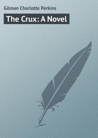 Книга The Crux: A Novel