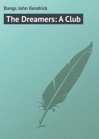 Купить книгу The Dreamers: A Club, автора