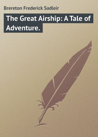 Книга The Great Airship: A Tale of Adventure.