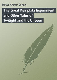 Книга The Great Keinplatz Experiment and Other Tales of Twilight and the Unseen