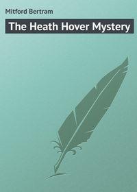 Книга The Heath Hover Mystery