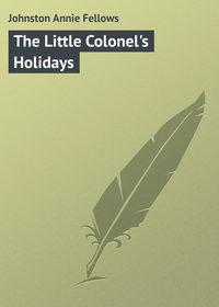 Книга The Little Colonel's Holidays