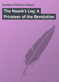 Книга The Noank's Log: A Privateer of the Revolution