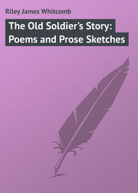 Книга The Old Soldier's Story: Poems and Prose Sketches