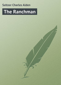 Купить книгу The Ranchman, автора