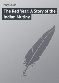 Купить книгу The Red Year: A Story of the Indian Mutiny, автора