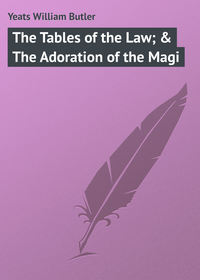 Книга The Tables of the Law; & The Adoration of the Magi