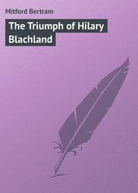 Книга The Triumph of Hilary Blachland