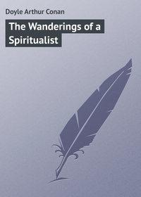 Книга The Wanderings of a Spiritualist