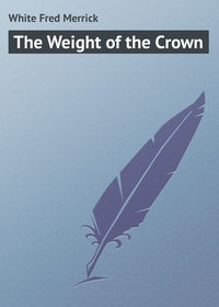 Книга The Weight of the Crown