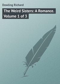 Книга The Weird Sisters: A Romance. Volume 1 of 3