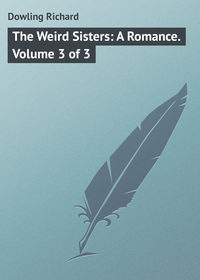 Книга The Weird Sisters: A Romance. Volume 3 of 3