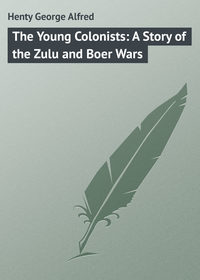 Книга The Young Colonists: A Story of the Zulu and Boer Wars