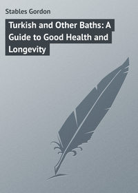 Книга Turkish and Other Baths: A Guide to Good Health and Longevity