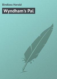 Купить книгу Wyndham's Pal, автора