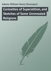 Книга Curiosities of Superstition, and Sketches of Some Unrevealed Religions