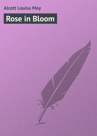 Купить книгу Rose in Bloom, автора