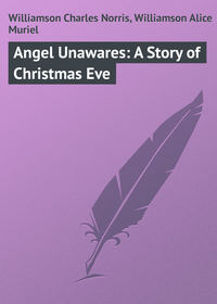 Angel Unawares: A Story of Christmas Eve