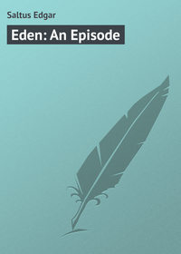 Купить книгу Eden: An Episode, автора
