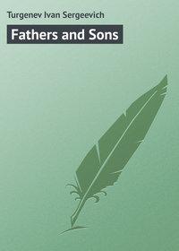 Купить книгу Fathers and Sons, автора