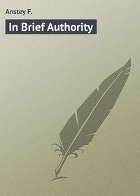 Купить книгу In Brief Authority, автора