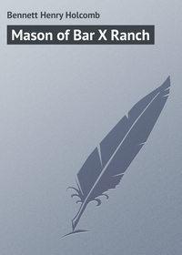 Купить книгу Mason of Bar X Ranch, автора