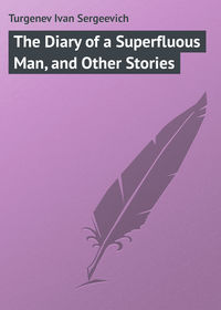 Купить книгу The Diary of a Superfluous Man, and Other Stories, автора