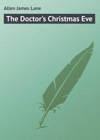 Купить книгу The Doctor's Christmas Eve, автора