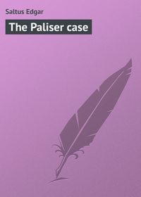 Купить книгу The Paliser case, автора