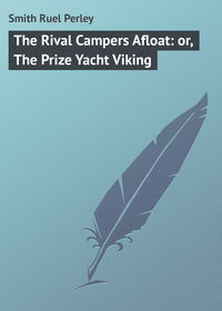 The Rival Campers Afloat: or, The Prize Yacht Viking