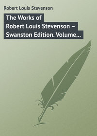 The Works of Robert Louis Stevenson – Swanston Edition. Volume 17