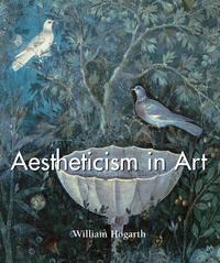 Купить книгу Aestheticism in Art, автора William  Hogarth