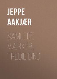 Купить книгу Samlede Værker, Tredie Bind, автора