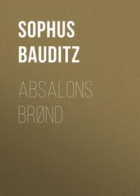 Купить книгу Absalons Brønd, автора Sophus Bauditz