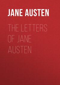 Купить книгу The Letters of Jane Austen, автора Jane Austen