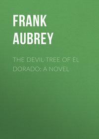 Купить книгу The Devil-Tree of El Dorado: A Novel, автора