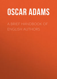 Купить книгу A Brief Handbook of English Authors, автора