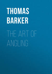 Купить книгу The Art of Angling, автора Thomas Barker