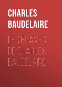 Купить книгу Les épaves de Charles Baudelaire, автора Charles Baudelaire