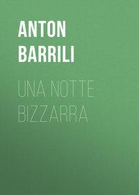 Купить книгу Una notte bizzarra, автора