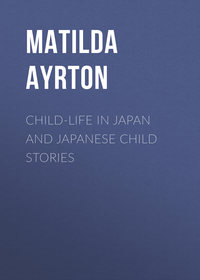 Купить книгу Child-Life in Japan and Japanese Child Stories, автора