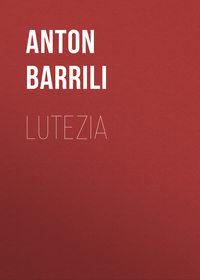 Купить книгу Lutezia, автора
