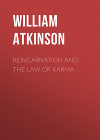 Купить книгу Reincarnation and the Law of Karma, автора William Walker Atkinson