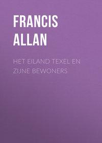 Купить книгу Het Eiland Texel en Zijne Bewoners, автора