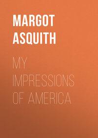 Купить книгу My Impressions of America, автора