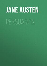 Купить книгу Persuasion, автора Jane Austen