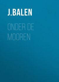 Купить книгу Onder de Mooren, автора