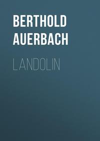 Купить книгу Landolin, автора Berthold Auerbach